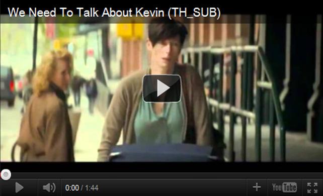ตัวอย่างหนัง We Need to Talk About Kevin 2012