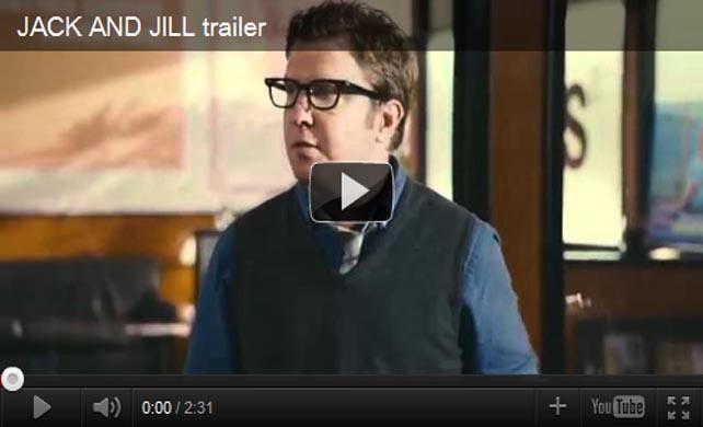 ตัวอย่างหนัง Jack and Jill แจ็ค แอนด์ จิลล์ 2012